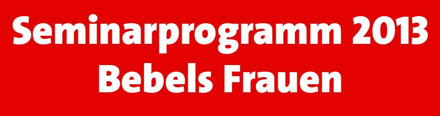 """Einladung zum Seminar """"Bebels Frauen"""" vom 05.-06. Januar 2013"""